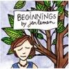 Beginnings_by_jen_lemen
